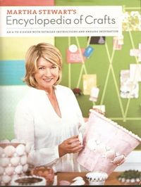 Martha Stewart Encyclopedia of Crafts