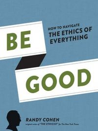 Be-Good-Randy-Cohen
