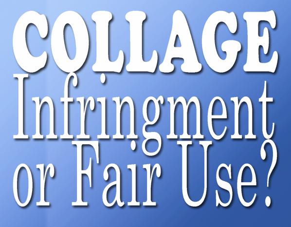 COLLAGE-COPYRIGHT-FAIR-USE