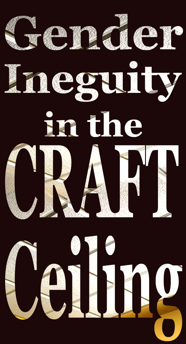 Gender-Inequity-in the Craft Ceiling.