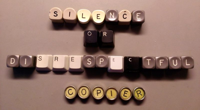 Silence or Disrespectful Copier