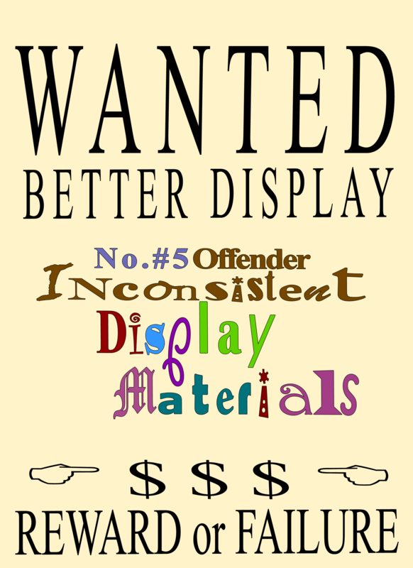 WANTED-BETTER-DISPLAY5-inconsistent-display-materials2